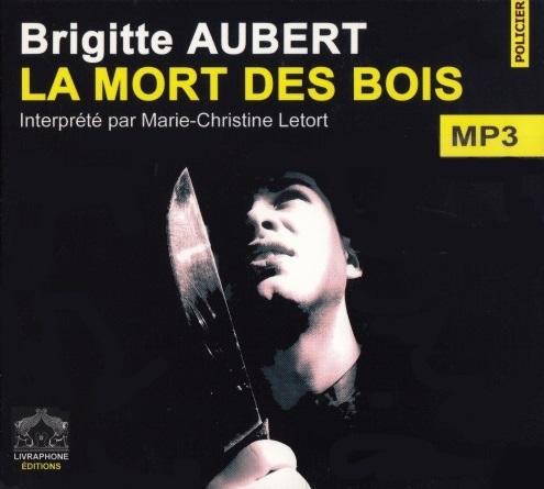 [Livre Audio] Brigitte Aubert - La mort des bois [mp3 192kbps]