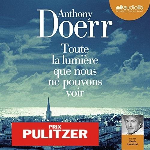 ANTHONY DOERR - TOUTE LA LUMIÈRE QUE NOUS NE POUVONS VOIR [2015][MP3 160KBPS]