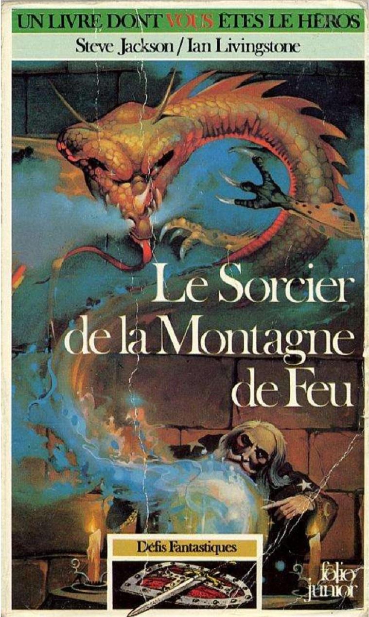 UN LIVRE DONT VOUS ÊTES LE HÉROS : LE SORCIER DE LA MONTAGNE DE FEU (1982) dans JEU 18102609074715263615963741