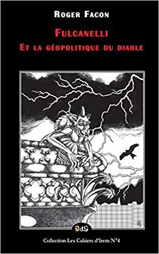 Fulcanelli et la géopolitique du Diable (Roger Facon) 18111806205019075516001090