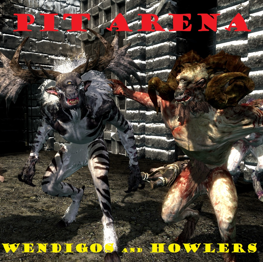 Pit arena wendigos and howlers 2