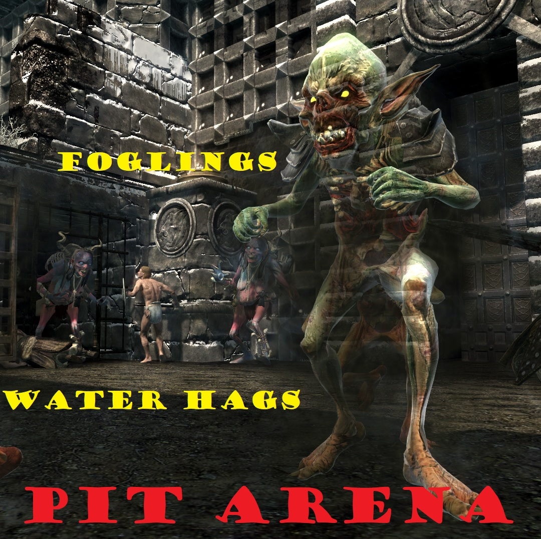 pit arena Water Hags and Foglings