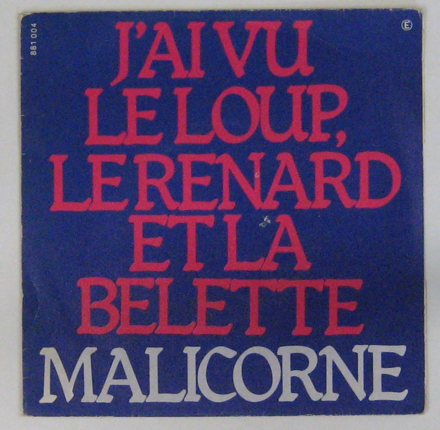 MALICORNE - J'ai vu le loup le renard et la belette - 45T (SP 2 titres)