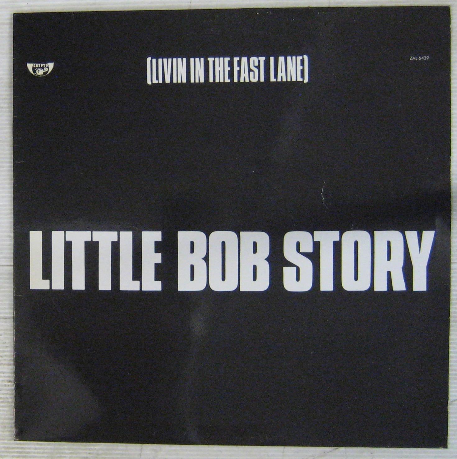 LITTLE BOB STORY - Livin' in the fast lane - 33T