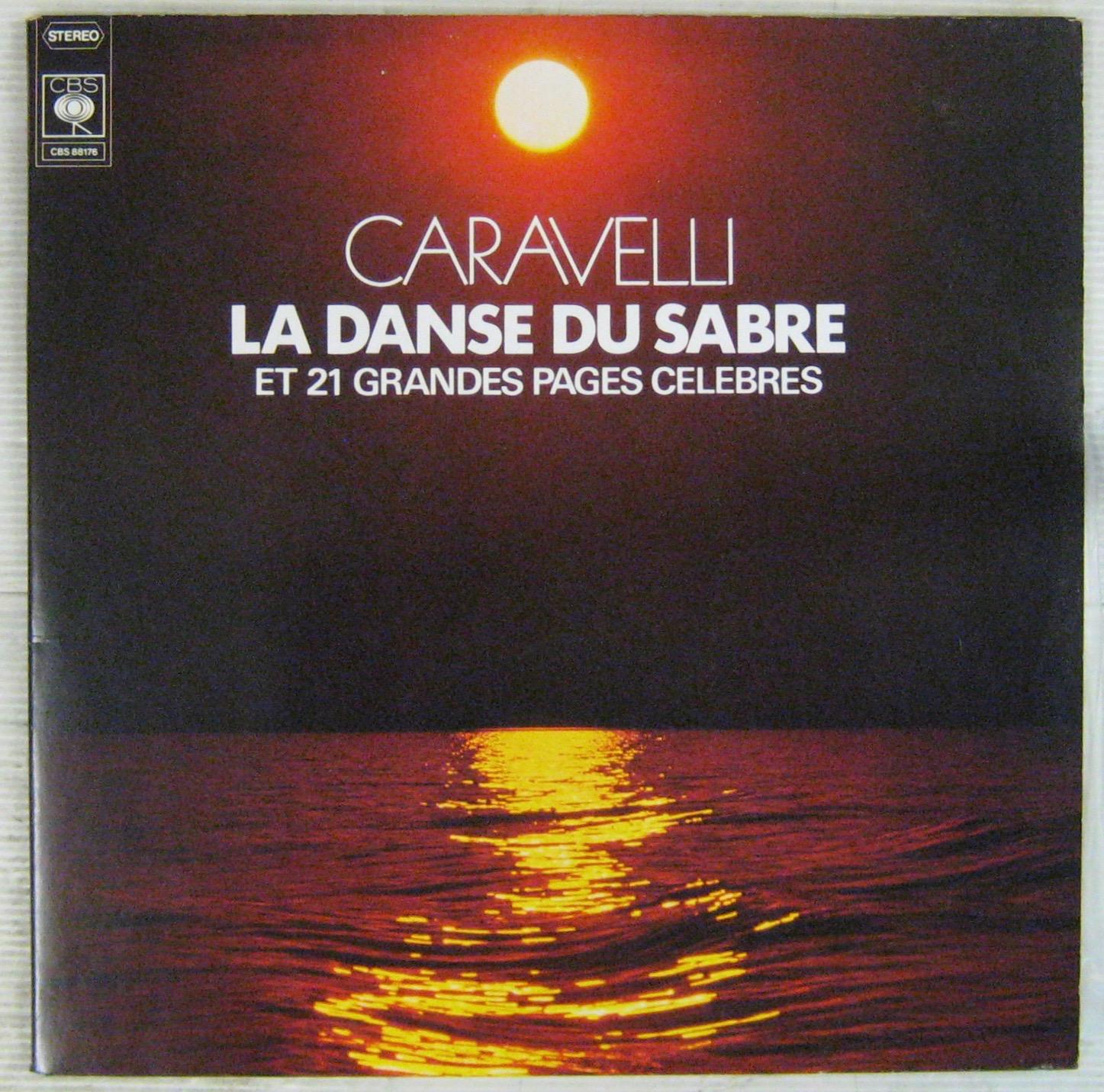 CARAVELLI - La danse du sabre et 21 grandes pages célèbres - 33T x 2
