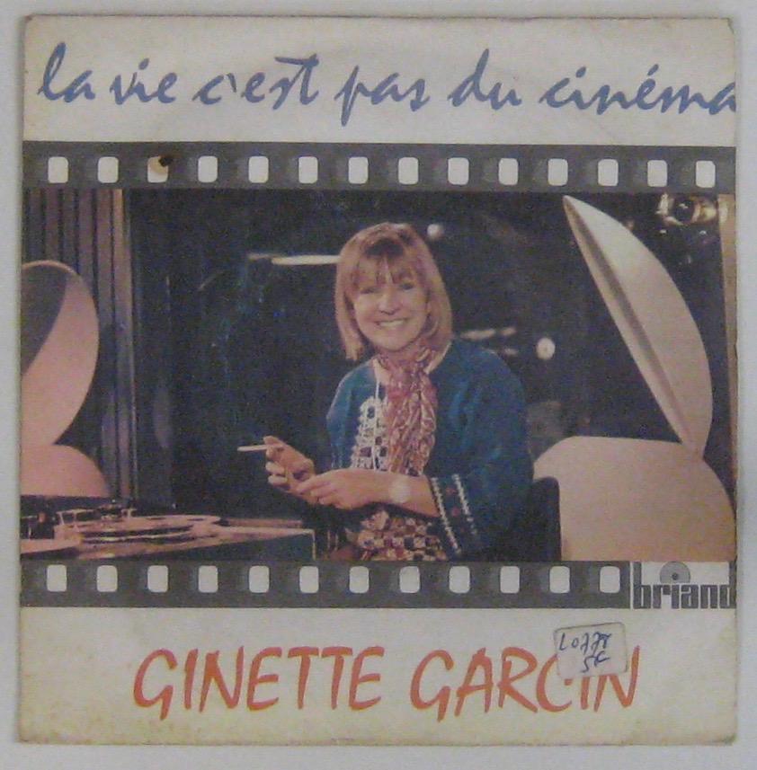 GARCIN GINETTE - La vie c'est pas du cinéma - 45T (SP 2 titres)
