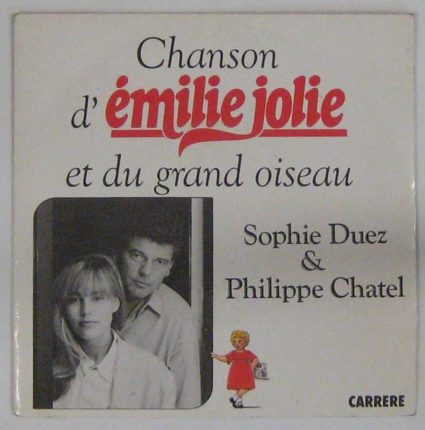 DUEZ SOPHIE ET CHATEL PHILPPE - Chanson d'Emilie Jolie et du grand oiseau - 45T (SP 2 titres)