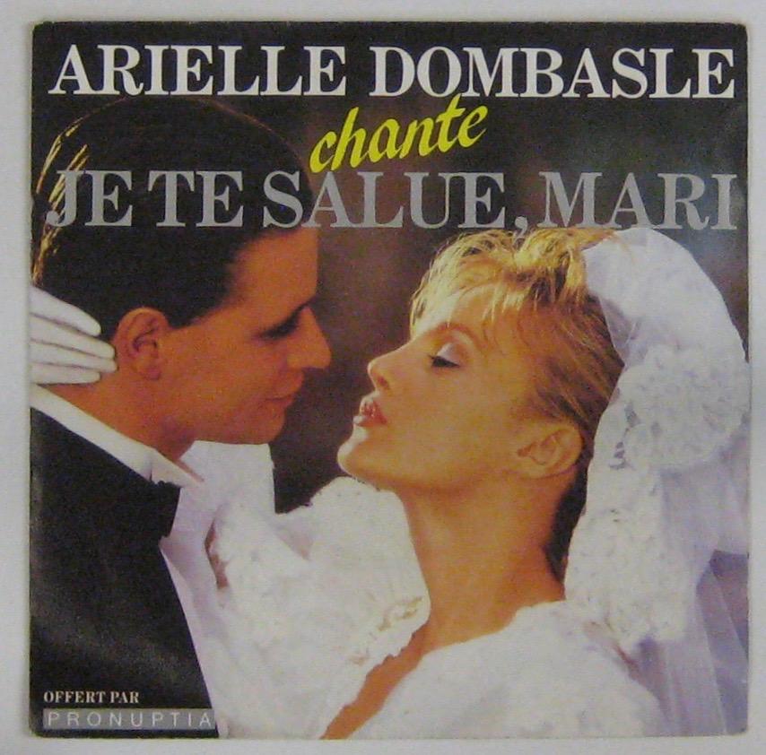 DOMBASLE ARIELLE - Je te salue mari - 45T (SP 2 titres)