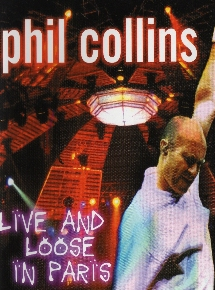 Phil Collins Live and loose in Paris