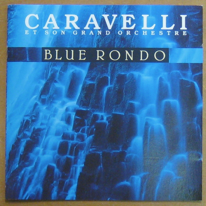 CARAVELLI ET SON GRAND ORCHESTRE - Blue rondo - CD