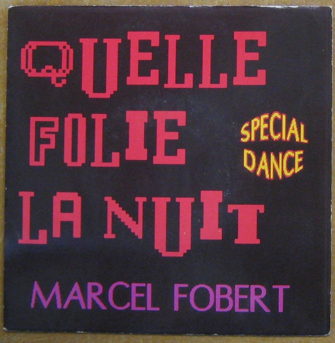 FOBERT MARCEL - Quelle folie nuit - 45T (SP 2 titres)