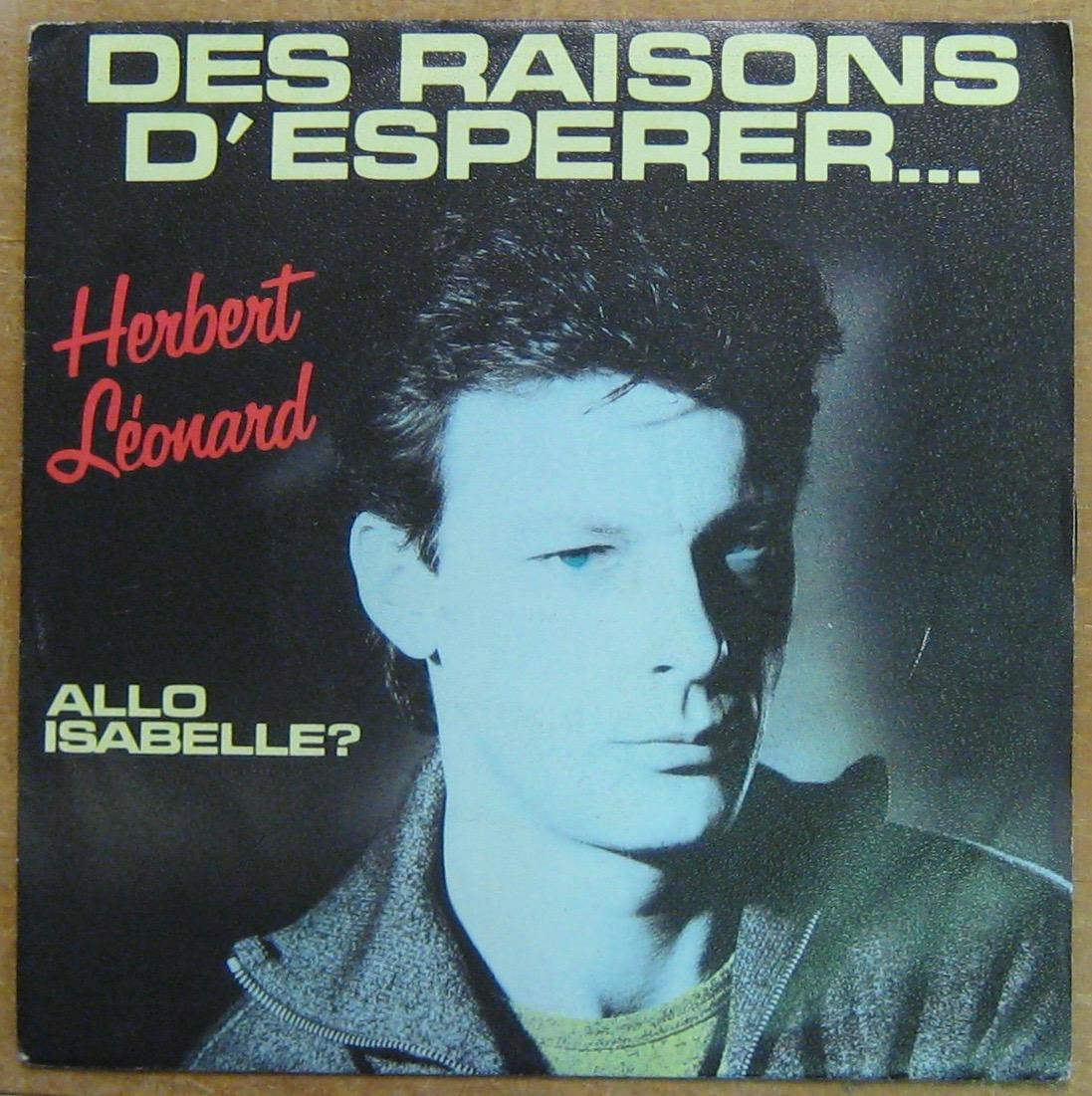 LÉONARD HERBERT - Des raisons d'espérer - 45T (SP 2 titres)