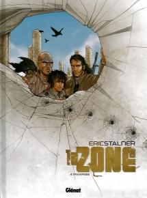 La Zone -  T04 - Traversée