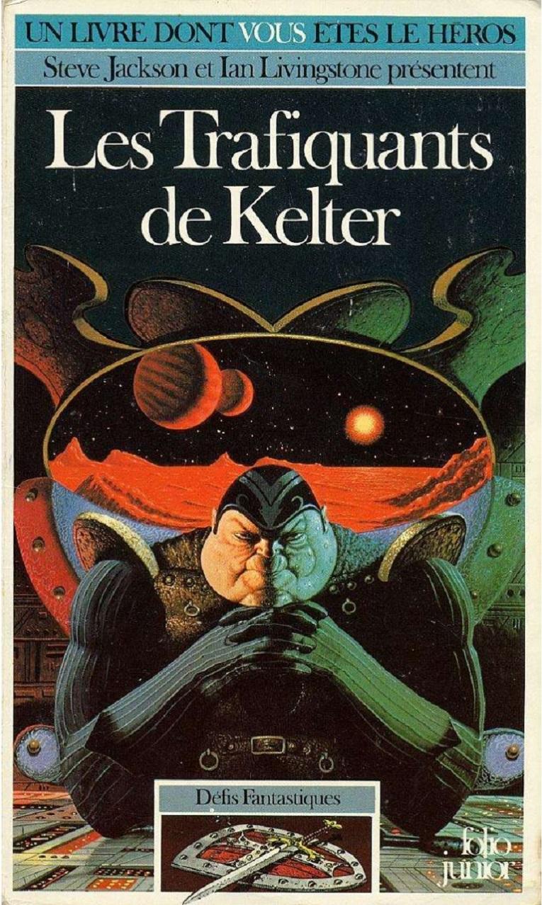 UN LIVRE DONT VOUS ÊTES LE HÉROS : LES TRAFIQUANTS DE KELTER (1986) dans Un Livre dont vous êtes le Héros xKisKb-1